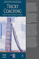 Tricky coaching : difficult cases in leadership coaching.