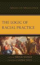 The logic of racial practice : explorations in the habituation of racism