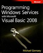 Programming Windows services with Microsoft Visual Basic 2008