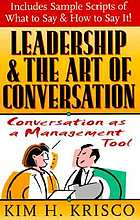 Leadership and the art of conversation : conversation as a management tool