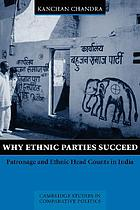 Why Ethnic Parties Succeed : patronage and ethnic head counts in India