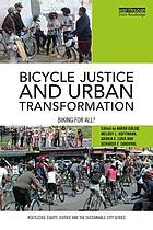 Bicycle justice and urban transformation : biking for all?