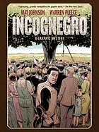 Incognegro : a graphic mystery
