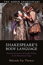 Shakespeare's body language : shaming gestures and gender politics on the Renaissance stage