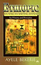 Ethiopic, an African writing system : its history and principles