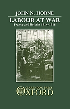 Labour at war : France and Britain, 1914-1918