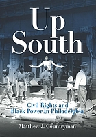 Up south : civil rights and Black power in Philadelphia