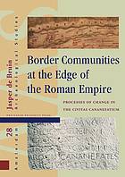 Border communities at the edge of the Roman Empire : processes of change in the civitas cananefatium