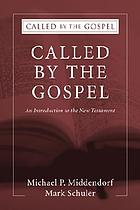 Called by the Gospel : an introduction to the New Testament