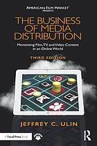The business of media distribution : monetizing film, TV, and video content in an online world