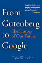 From Gutenberg to Google : The History of Our Future