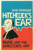 Hitchcock's ear : music and the director's art