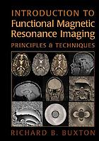 Introduction to functional magnetic resonance imaging : principles and techniques