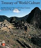 World heritage : archaeological sites and urban centres.