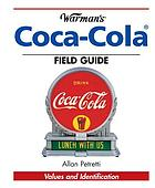 Warman's Coca-Cola Field Guide : Values and Identification.