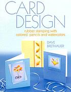 Card design : rubber stamping with colored pencils and watercolors
