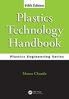 Plastics Technology Handbook, Fifth Edition.