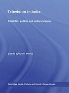 Television in India : satellites, politics, and cultural change