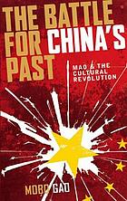 The Battle For China's Past : Mao and the Cultural Revolution.