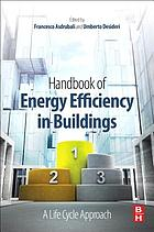 Handbook of energy efficiency in buildings : a life cycle approach