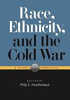 Race, ethnicity, and the Cold War : a global perspective