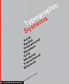 Typographic systems : Axial, radial, dilatational, random, grid, modular, transitional, bilateral.