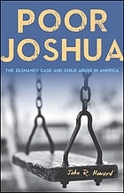 Poor Joshua : the DeShaney case and child abuse in America