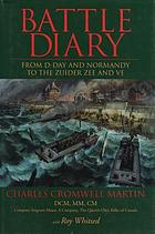 Battle diary : from D-Day and Normandy to the Zuider Zee and VE