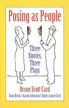 Posing as people : three stories, three plays
