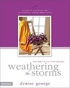Weathering the storms : fear fades as your faith deepens