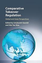 Comparative takeover regulation : global and Asian perspectives