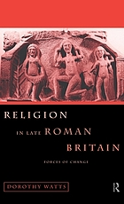 Religion in late Roman Britain : forces of change