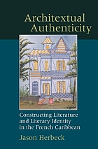 Architextual authenticity : constructing literature and literary identity in the French Caribbean