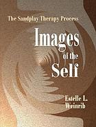 Images of the self : the sandplay therapy process