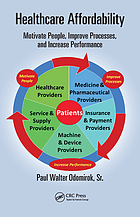 Healthcare affordability : motivate people, improve processes, and increase performance