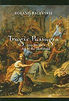 Tragic passages : Jean Racine's art of the threshold
