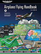 Airplane Flying Handbook : ASA FAA-H-8083-3B.