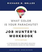 What color is your parachute? job-hunter's workbook : a companion to the best-selling job-hunting book in the world