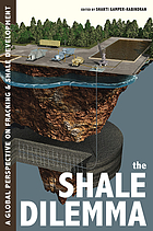 The shale dilemma : a global perspective on fracking and shale development