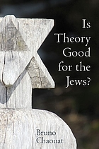 Is theory good for the Jews? : French thought and the challange of the new antisemitism