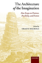 The architecture of the imagination : new essays on pretence, possibility, and fiction