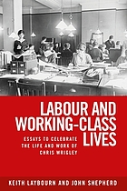 Labour and working-class lives - essays to celebrate the life and work of c.