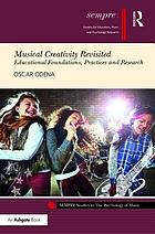 Musical Creativity Revisited : Educational Foundations, Practices and Research.