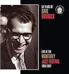 50 years of Dave Brubeck : live at the Monterey Jazz Festival 1958-2007.