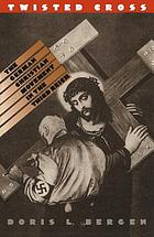 Twisted cross the German Christian movement in the Third Reich