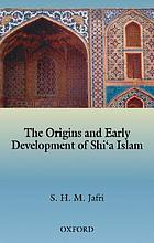 The origins and early development of Shiʻa Islam