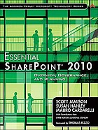 Essential SharePoint 2010 : overview, governance, and planning
