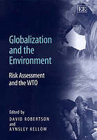 Globalization and the environment : risk assessment and the WTO