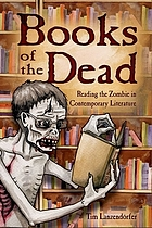 Books of the dead : reading the zombie in contemporary literature