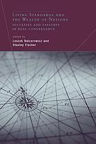 Living standards and the wealth of nations : successes and failures in real convergence